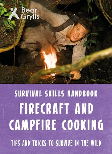Bear Grylls Survival Skills: Firecraft & Campfire Cooking (Paperback)