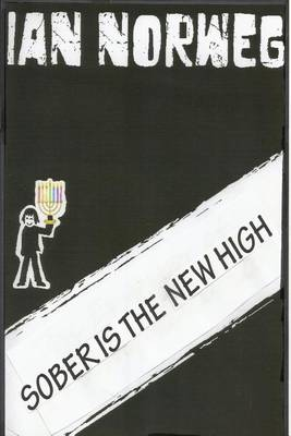 SOBER IS THE NEW HIGH (Paperback)