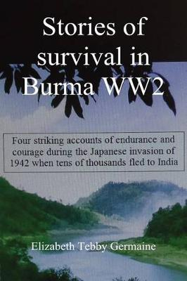 Stories of survival in Burma WW2 (Paperback)