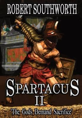 Spartacus II the Gods Demand Sacrifice (Hardback)
