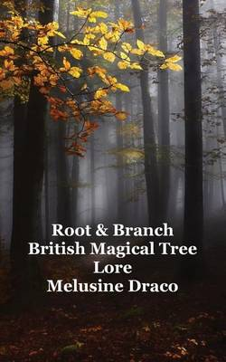 Root and Branch: British Magical Tree Lore (Paperback)