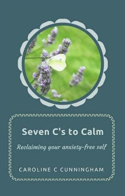 Seven C's to Calm (Paperback)