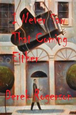 I Never Saw That Coming Either (Paperback)