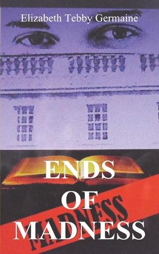 ENDS OF MADNESS (Paperback)