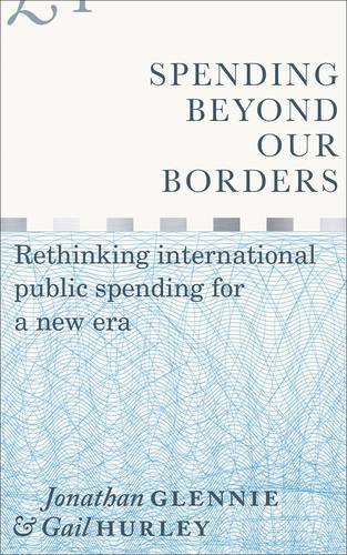 Spending Beyond Our Borders: Rethinking International Public Spending for a New Era (Paperback)