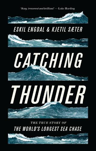 Catching Thunder: The True Story of the World's Longest Sea Chase (Paperback)