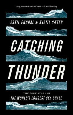 Catching Thunder: The True Story of the World's Longest Sea Chase (Hardback)