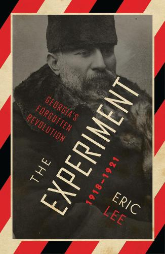 The Experiment: Georgia's Forgotten Revolution 1918-1921 (Hardback)