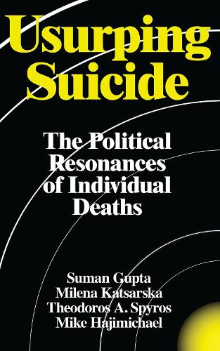 Usurping Suicide: The Political Resonances of Individual Deaths (Paperback)