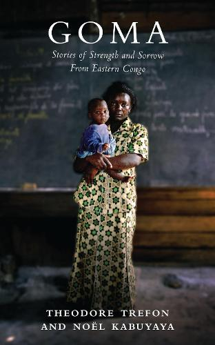 Goma: Stories of Strength and Sorrow from Eastern Congo (Paperback)