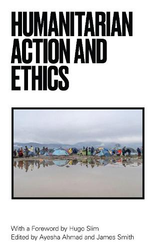 Humanitarian Action and Ethics (Paperback)