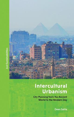 Intercultural Urbanism: City Planning from the Ancient World to the Modern Day - Just Sustainabilities (Hardback)