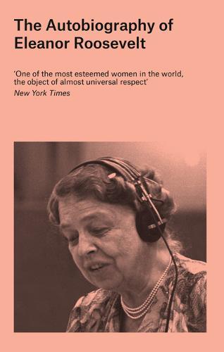 The Autobiography of Eleanor Roosevelt (Hardback)