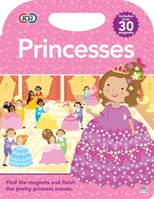Magnetic Play Princesses - Magnetic Play (Hardback)