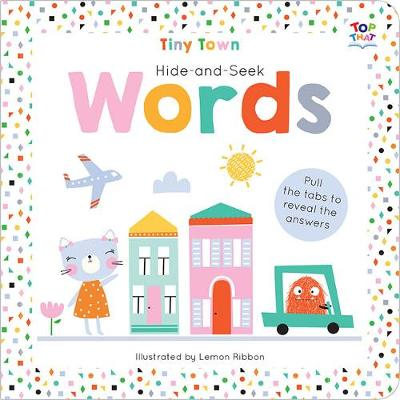 Hide-and-Seek Words - Tiny Town Hide and Seek Board Books (Hardback)