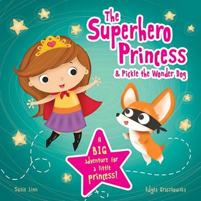 The Superhero Princess & Pickle the Wonder Dog - Picture Storybooks (Paperback)