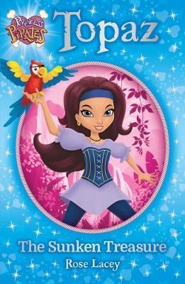 Princess Pirates Book 1: Topaz The Sunken Treasure - Princess Pirates 1 (Paperback)