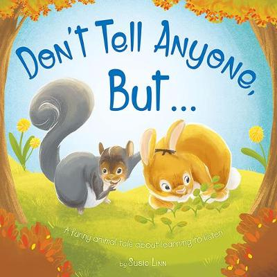 Don't Tell Anyone But ... - Picture Storybooks (Paperback)