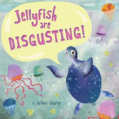 Jellyfish are Disgusting! - Picture Storybooks (Paperback)