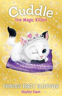 Cuddle the Magic Kitten Book 3: Princess Party Sleepover - Cuddle the Magic Kitten 3 (Paperback)