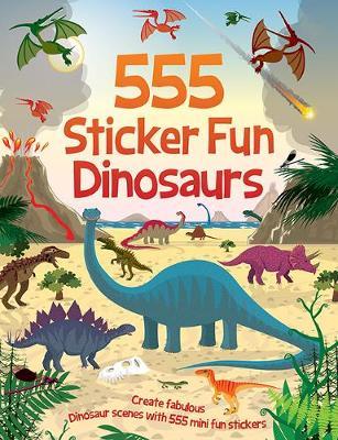 555 Sticker Fun Dinosaurs - 555 Sticker Fun (Paperback)