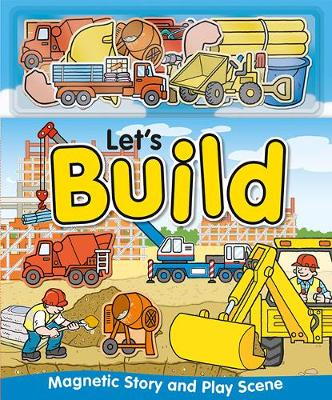Let's Build - Magnetic Play Scenes (Hardback)