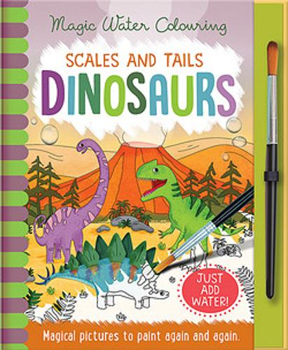 Scales and Tails - Dinosaurs - Magic Water Colouring (Hardback)