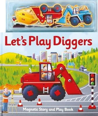 Magnetic Let's Play Diggers - Magnetic Let's Play (Hardback)
