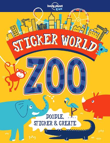 Sticker World - Zoo - Lonely Planet Kids (Paperback)