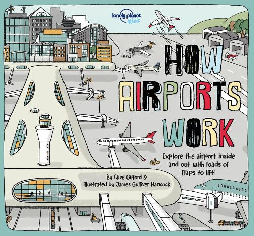 How Airports Work - Lonely Planet Kids (Hardback)