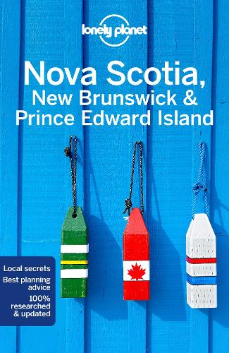 Lonely Planet Nova Scotia, New Brunswick & Prince Edward Island - Travel Guide (Paperback)