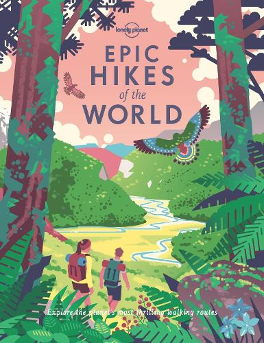 Epic Hikes of the World - Lonely Planet (Hardback)