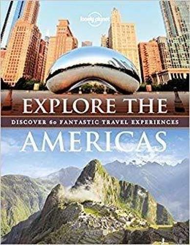 Explore The Americas - Lonely Planet (Hardback)