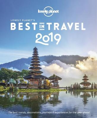 Lonely Planet's Best in Travel 2019 - Lonely Planet (Paperback)