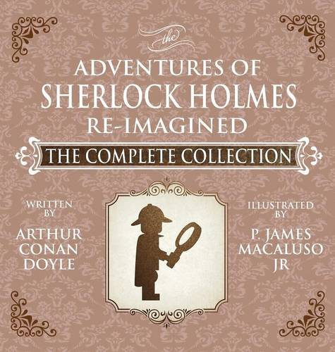 The Adventures of Sherlock Holmes - Re-Imagined - The Complete Collection (Hardback)