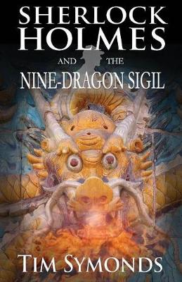 Sherlock Holmes and The Nine-Dragon Sigil (Paperback)