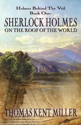 Sherlock Holmes on the Roof of the World (Holmes Behind the Veil Book 1) (Paperback)