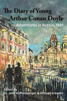 Adventures in Russia, 1881 - Diary of Young Arthur Conan Doyle 2 (Paperback)