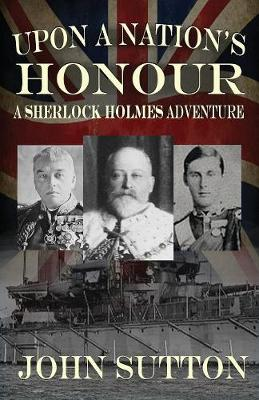 Upon a Nation's Honour - A Sherlock Holmes Adventure (Paperback)
