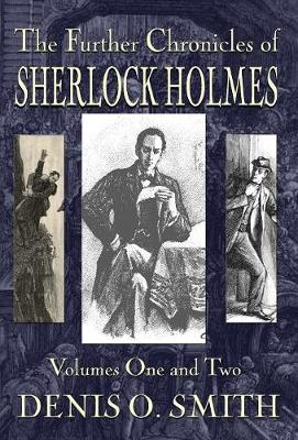 The Further Chronicles of Sherlock Holmes - Volumes 1 and 2 (Hardback)