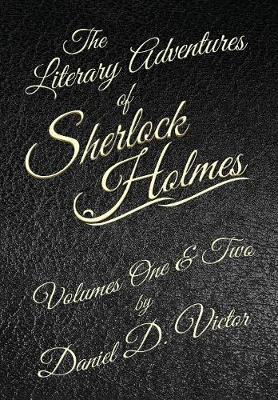 The Literary Adventures of Sherlock Holmes Volumes 1 and 2 (Hardback)