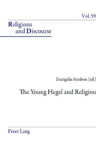 The Young Hegel and Religion - Religions and Discourse 59 (Hardback)