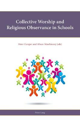 Collective Worship and Religious Observance in Schools - Religion, Education and Values 13 (Paperback)