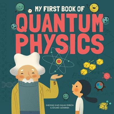 My First Book of Quantum Physics (Hardback)