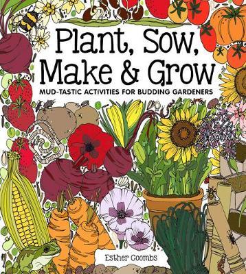 Plant, Sow, Make and Grow (Hardback)