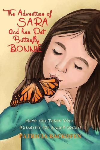 The Adventure of Sara and Her Pet Butterfly (Paperback)