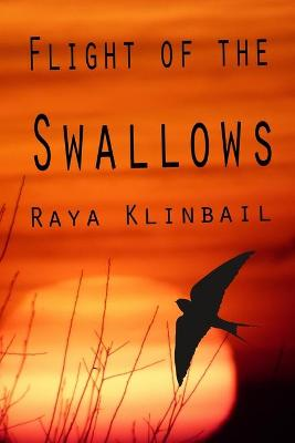 Flight of the Swallows (Paperback)