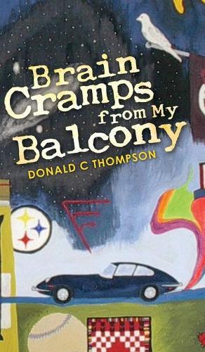 Brain Cramps from My Balcony (Hardback)