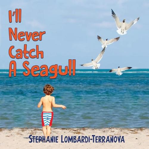 I'll Never Catch A Seagull (Paperback)