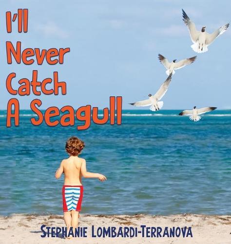 I'll Never Catch A Seagull (Hardback)